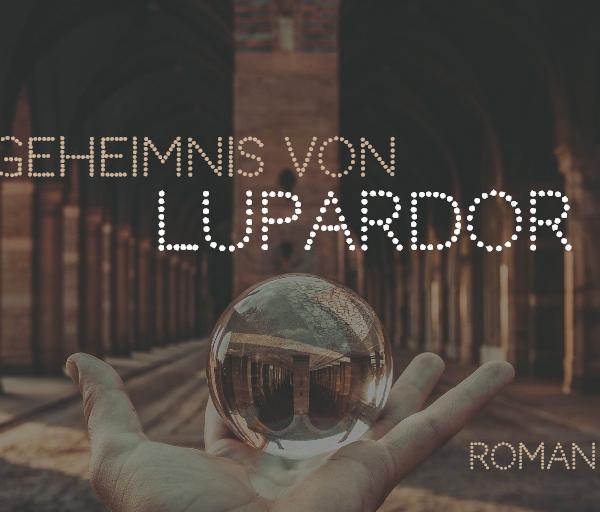 Das Geheimnis von Lupardor